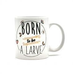 Mug - Born To Be A Larve