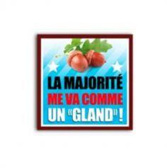 """Préservatif Humoristique """"La Majorité me va comme un """"Gland"""" !"""""""