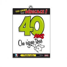 """Tee-shirt 40 ans """"On signe tous"""""""