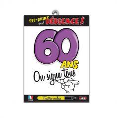 """Tee-shirt 60 ans """"On signe tous"""""""