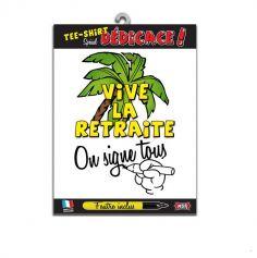 "Tee-shirt Vive la Retraite ""On signe tous"""